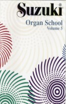 Suzuki Organ School Vol 5