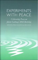 Experiments with peace - celebrating peace on johan galtungs 80th birthday