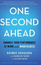 One Second Ahead : Enhance Your Performance at Work with Mindfulness