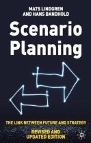 Scenario Planning - Revised and Updated: The Link Between Future and Strat