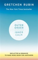 Outer order inner calm - declutter and organize to make more room for happi