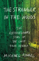 Stranger in the woods - the extraordinary story of the last true hermit