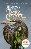 Shadows of the Dark Crystal Netflix Tie-in