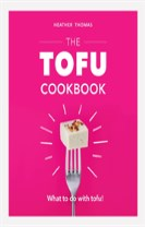The Tofu Cookbook