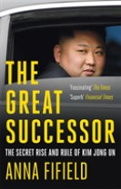 Great successor - the secret rise and rule of kim jong un