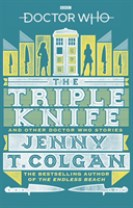 Doctor Who: The Triple Knife: Three Doctor Who Stories