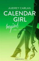 Calendar Girl - Begärd : April, Maj, Juni
