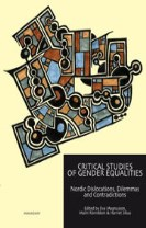 Critical studies of gender equalities : Nordic dislocations, dilemmas and contradictions