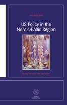 US Policy in the Nordic-Baltic Region : during the Cold War and after