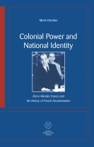 Colonial Power and National Identity : Pierre Mendès France and the History