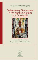 Parliamentary government in the Nordic countries at a crossroads : coping with challenges from Europeanisation and presidentiali