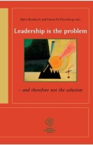 Leadership is the problem - and therefore not the solution