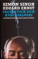 Salvekvick och kvacksalveri : alternativmedicinen under luppen