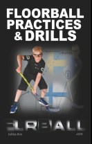 Floorball Practices and Drills : From Sweden and Finland