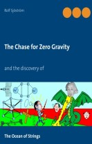 The Chase for Zero Gravity : and the discovery of   The Ocean of Strings