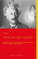 'What are light quanta?' : nowadays every Tom, Dick and Harry thinks  he knows it, but he is mistaken