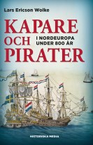 Kapare och pirater : i Nordeuropa under 800 år ca 1050-1856