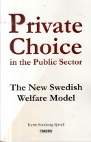 Private Choice in the Public Sector : The New Swedish Welfare Model