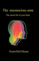 The unconscious zone : the secret life of your brain