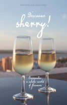 Discover sherry! : Encounter a whole world of flavours