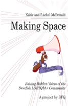 Making space : raising hidden voices of the swedish LGBTQIA + community