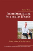 Intermittent fasting for a healthy lifestyle : weight loss and fat burning