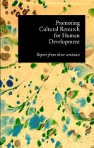 Promoting Cultural Research For Human Development : Report From Three Semin