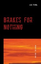 Brakes for Nothing : Part One