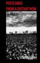 Postcards From a Distant Now : Black and White Photography