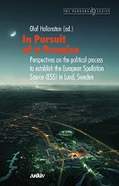 In pursuit of a promise : perspectives on the political process to establish the European Spallation Source (ESS) in Lund, Swede