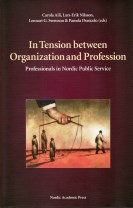 In Tension between Organization and Profession : professionals in Nordic Public Service