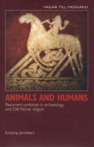 Animals and humans recurrent symbiosis in archaelogy and old norse religion