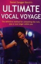 Ultimate Vocal Voyage inkl CD : the definitive method for unleashing the rock, pop or soul singer within you