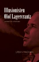 Illusionisten Olof Lagercrantz : litteraturen och samtiden