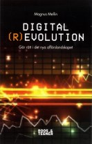 Digital (r)evolution :  gör rätt i en digital värld
