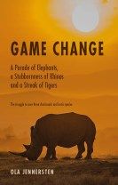 Game change : a parade of elephants, a stubbornness of rhinos and a streak of tigers - the struggle to save three charismatic an
