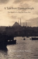 A tale from Constantinople : the history of a film that never was