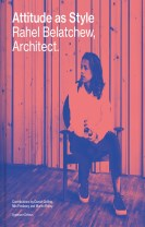 Attitude as Style - Rahel Belatchew Architect