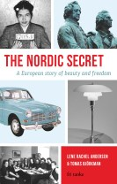 The Nordic secret : a European story of beauty and freedom