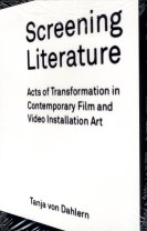 Screening literature : acts of transformation in contemporary film and video installation art