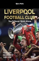 Liverpool Football Club : You'll Never Walk Alone JUBILEUMSUTGÅVA