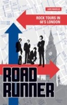 Roadrunner : rock tours in 60's London