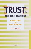 Trust in business relations : economic logic or social interaction?