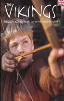 The Vikings home and hearth : puzzles, activities, facts, myths, recipes, crafts