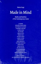Made in mind : myths and realities of the contemporary artist