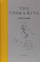 The Vodka King : the story of LO Smith