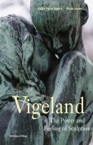 Vigeland : The Power and Feeling of Sculpture