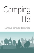 Camping life : Our travel plans and destinations