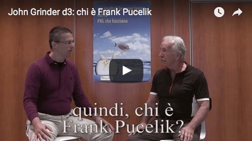 John Grinder parla di Frank Pucelik, il terzo uomo nella creazione della PNL