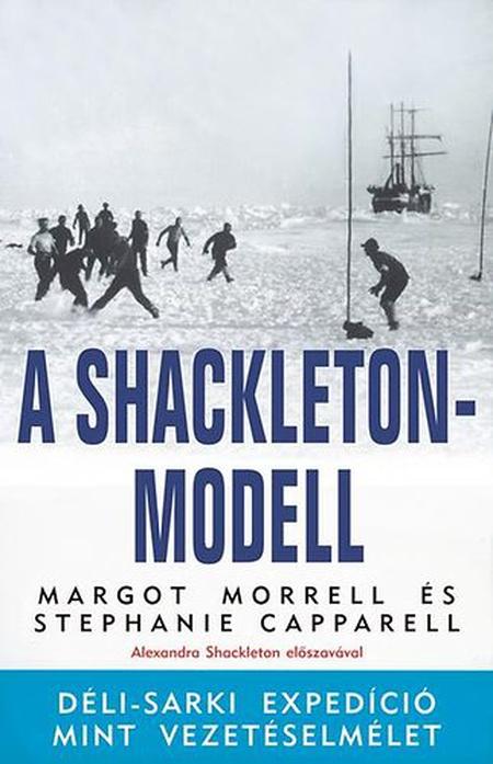 A Shackleton-modell - Déli-sarki expedíció mint vezetéselmélet